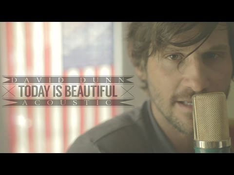 david-dunn-today-is-beautiful-official-acoustic-video-david-dunn