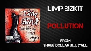 Limp Bizkit - Pollution [Lyrics Video]