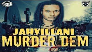 Jahvillani - Murder Dem (Militant Riddim) January 2017