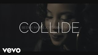 Beenie Man, Jordanne Patrice - Collide (Official Music Video)