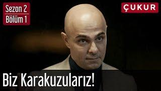 Çukur 2.Sezon 1.Bölüm - Biz Karakuzularız!