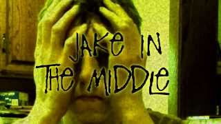 JAKE IN THE MIDDLE INTRO