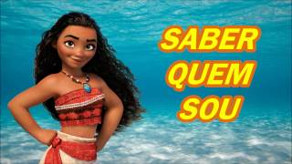 SABER QUEM SOU (How Far I'll Go - Brazilian Portuguese) - Moana