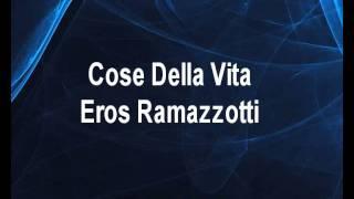 Cose della vita - Eros Ramazzotti Karaoke tip