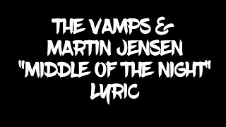 The Vamps, Martin Jensen - Middle Of The Night (Lyric)