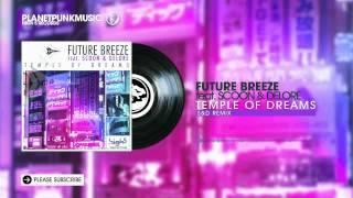 Future Breeze feat Scoon & Delore - Temple of Dream - S&D Remix