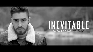 Rafa Espino - Inevitable [Ft. Fase] (Videoclip)