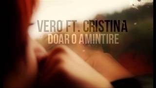 VERO ft. Cristina - Doar o amintire (Official Single)