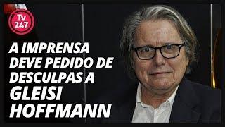 A imprensa deve um pedido de desculpas a Gleisi Hoffmann