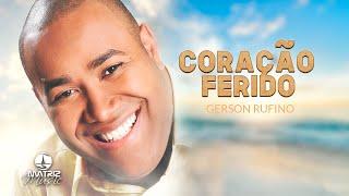 Gerson Rufino - Coração Ferido (Chuva de Fogo) [Áudio Oficial]
