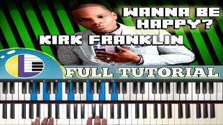 🎵 How to play WANNA BE HAPPY by Kirk Franklin: Wanna Be Happy PIANO TUTORIAL (gospel piano)