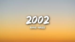 Anne-Marie - 2002 (Lyrics / Lyrics Video)