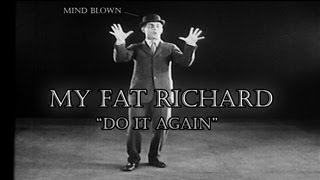 My Fat Richard - Do It Again (HD)