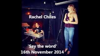 'Say the word' live cover by Rachel Chiles