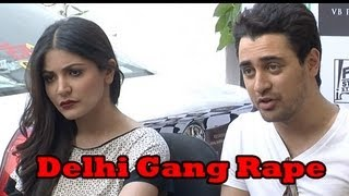 Anushka Sharma And Imran Khan Give Angered Reactions To Delhi Gang Rape [HD] width=