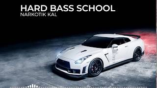 Hard Bass School - narkotik kal [Bass Boosted]
