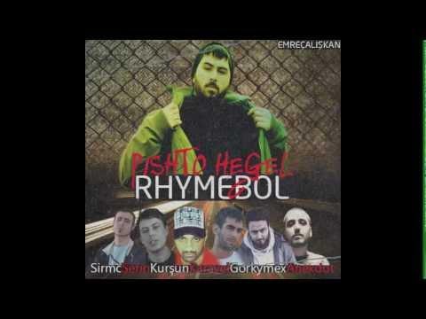 Pişhto Hegel - Ryhme Bol(feat.SirMc&Serin&Kurşun&Karayel&Gorkymex&Anekdot)
