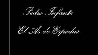 Pedro Infante - El As de Espadas