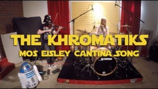 The Khromatiks- Mos Eisley Cantina theme from Star Wars