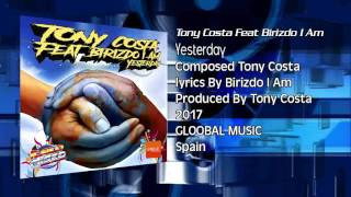 Tony Costa Feat Birizdo I Am  - Yesterday