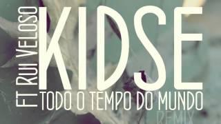 kidse FT rui veloso -todo o tempo do mundo (remix )