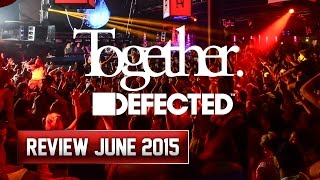 Together and Defected In The House @ Amnesia Ibiza June 2015