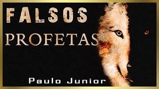 Falsos Profetas - Paulo Junior