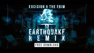 Excision & The Frim - Earthquake (Remix)