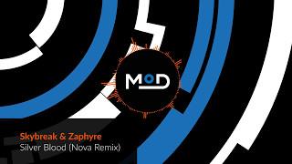 Skybreak & Zaphyre - Silver Blood (Nova Remix)