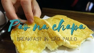 Pão na chapa - Brazilian breakfast in Sao Paulo, Brazil