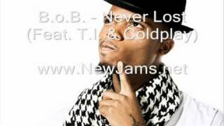 B o B    Never Lost Feat  T I    Coldplay New Song 2011   YouTube