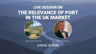 School of Port's live session 'The relevance of port in the UK' with André Martins & J. Vasconcelos