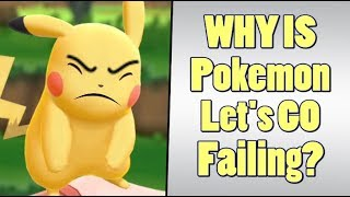 Pokemon Let's GO Pikachu is Failing Badly? width=