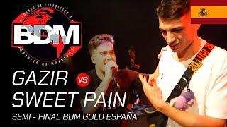 Sweet Pain VS Gazir   Semi Final BDM Gold España    2019