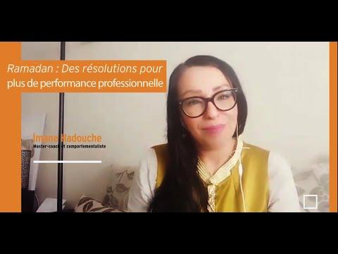 Video : Ramadan : Des résolutions pour plus de performance professionnelle