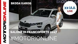 Skoda Karoq | LIVE al Salone di Francoforte 2017