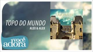 Alex & Alex - Topo do Mundo (Tribo do Leão) [Áudio Oficial]
