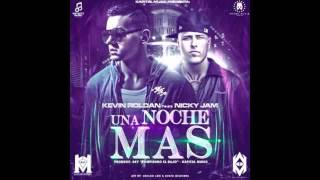 Una Noche Mas - Nicky Jam ft Kevin Roldan (Audio Music ) 2014