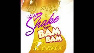 Dj Pilo - Shake Your Bam Bam Remix