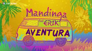 Mandinga feat. Erik - Aventura (Official Single) by Panda