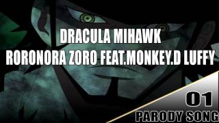 Dracula Mihawk -Roronora Zoro.Freat Monkey.D Luffy (Parody Shabba Ranks Remix)
