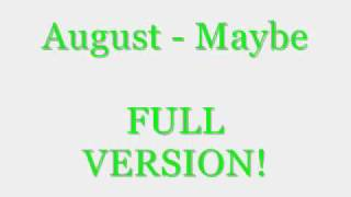 August - Maybe FULL VERSION
