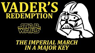 Vader's Redemption: The Imperial March in a Major Key