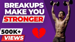 Break ups make you STRONGER - Break up Motivation - BeerBiceps Fitness Motivational Video