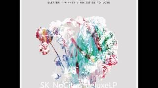 Sleater-Kinney - Heavy (When I Need It)