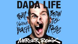 Dada Life - Born To Rage feat. Sebastian Bach (Mercer Remix) PREVIEW