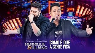 Henrique e Juliano - Como É Que A Gente Fica - DVD Novas Histórias - Ao vivo em Recife