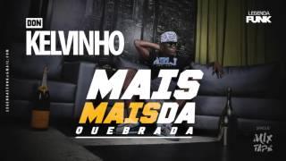 MC Kelvinho - Mais Mais da Quebrada (DJ Luizinho)