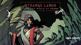 KSHMR - Strange Lands (2Be Crazy Remix)