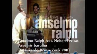 Anselmo Ralph feat. Nelson Freitas - Assumir barulho (DJ Rikardo Remix Zouk 2011) HD